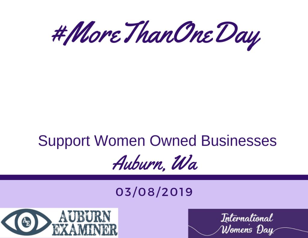 international women's day, international women's day 2019, support women owned businesses, auburn wa, auburn businesses, city of auburn