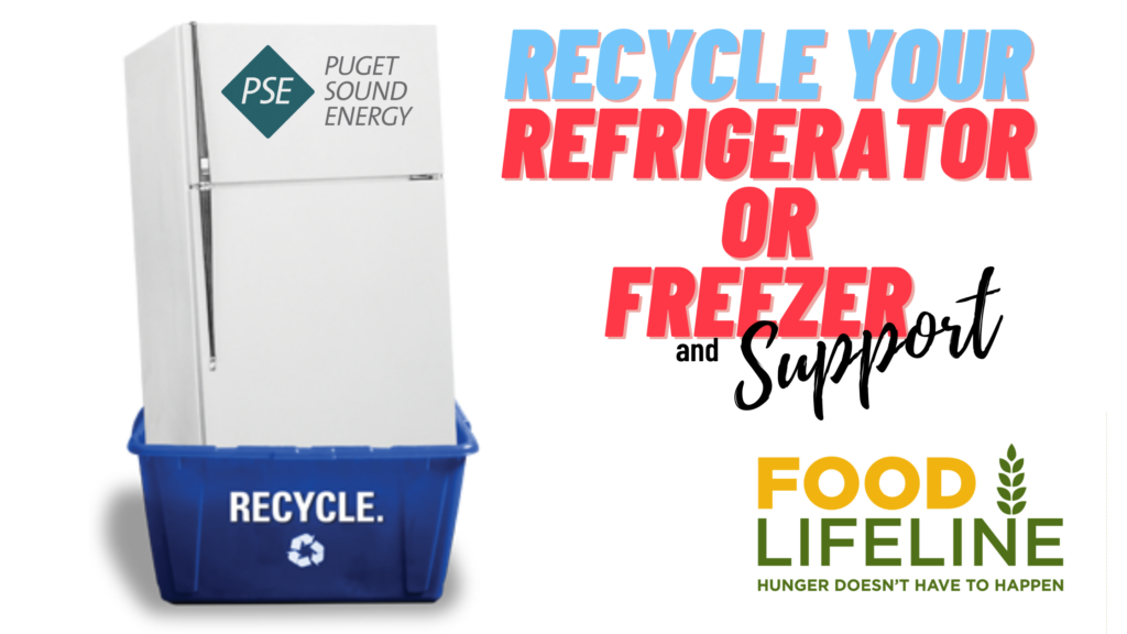 pse, puget sound energy, food lifeline, what is food lifeline, how can I help food lifeline, appliance recycling, refrigerator recycling, freezer recycling
