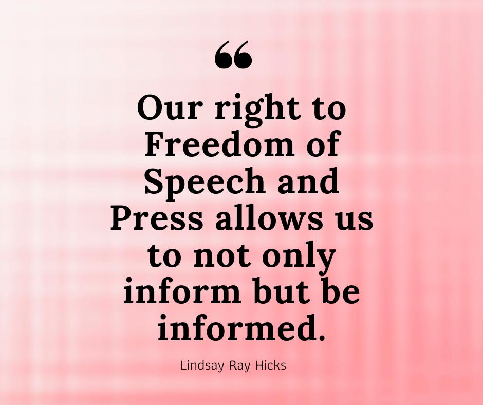 free speech, first amendment quote, free speech quote, lindsay ray hicks quote, lindsay ray hicks, lindsay hicks, Freedom of Speech, Freedom of the Press