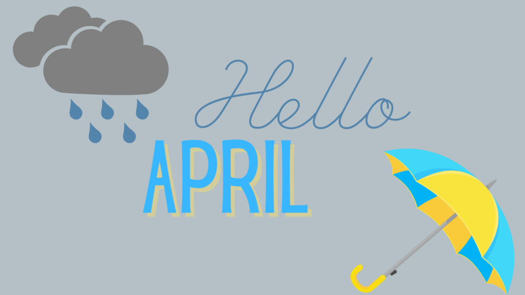 """a graphic that states """"Hello April"""" in the upper left corner is a rain cloud. In the bottom right corner is a blue and yellow open umbrella."""