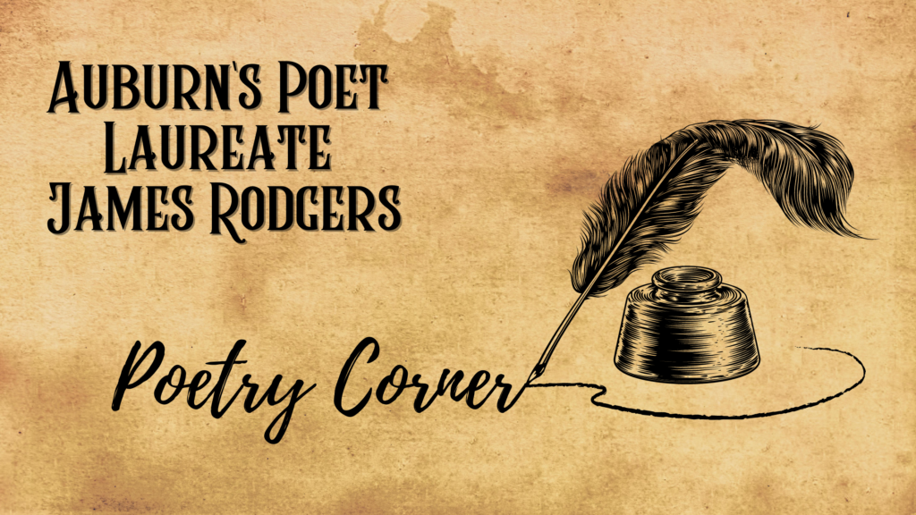 A graphic for 'Poetry Corner' the graphic boasts Auburn's Poet Laureate James Rodgers and has a quill and ink jar
