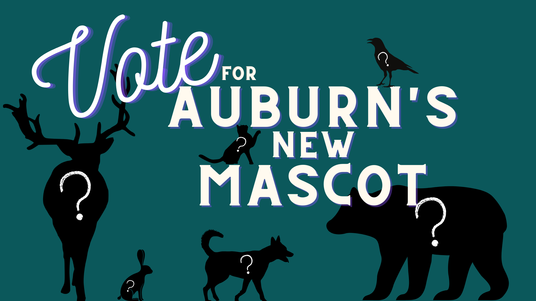 """a graphic announcing """"vote for auburn's new mascot"""" with animals on the graphic, each with a question mark on it."""